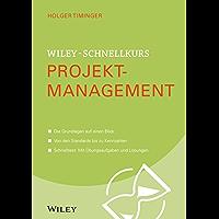 Wiley-Schnellkurs Projektmanagement (Wiley Schnellkurs)