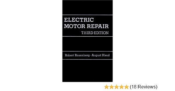 electric motor repair robert and august hand rosenberg rh amazon com Manual Motor Starter Wiring Diagram Motor Repair Manuals