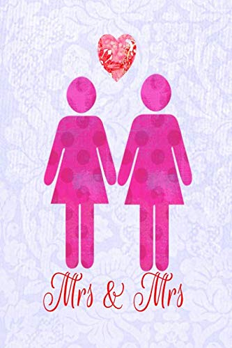 Mrs & Mrs: 6x9 (15.24 cm x 22.86 cm) groovy Lesbian wedding planner : 100 blank dual pages : half sketchbook, half lined!