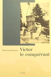 Victor le conquérant, Durous, Raymond