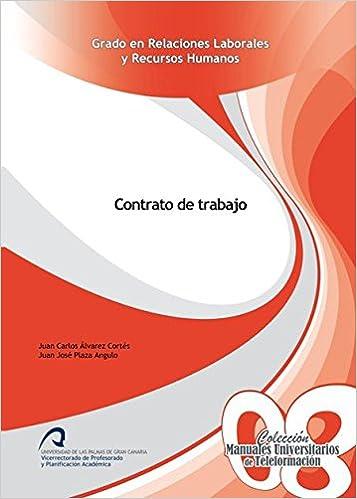 Contrato de trabajo Manuales Universitarios de Teleformación: Grado en Relaciones Laborales y Recursos Humanos: Amazon.es: Juan Carlos Álvarez Cortés, ...