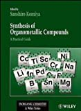 Synthesis of Organometallic Compounds : A Practical Guide, , 0471970700