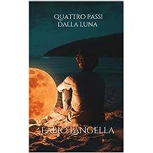 Quattro passi dalla luna (Italian Edition)