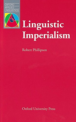 Linguistic Imperialism (Oxford Applied Linguistics)