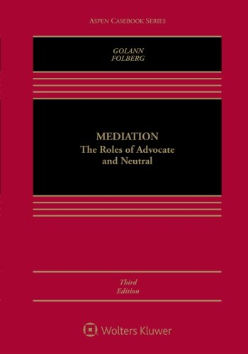 mediation-the-roles-of-advocate-and-neutral-aspen-casebook