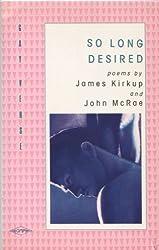 So Long Desired (Gay verse) by James Kirkup (1986-11-06)