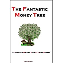 The Fantastic Money Tree (Internet Marketing Book 2)
