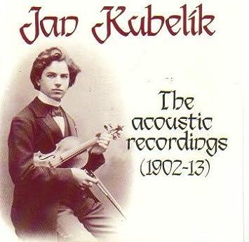 Jan Kubelik: The Acoustic Recordings 1902-1913