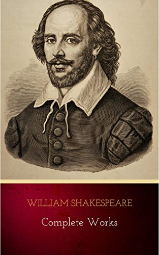 William Shakespeare: The Complete Works by [Shakespeare, William]