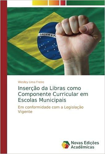 Inserção Da Libras Como Componente Curricular Em Escolas Municipais: Em Conformidade Com A Legislação Vigente PDF Descargar