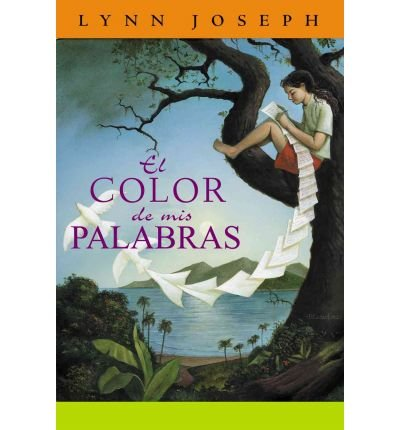 [ [ [ El Color de mis Palabras = The Color of My Words (Spanish) [ EL COLOR DE MIS PALABRAS = THE COLOR OF MY WORDS (SPANISH) ] By Joseph, Lynn ( Author )May-01-2004 Paperback (El Color De Mis Palabras)