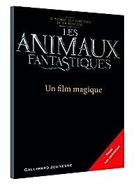 Les Animaux fantastiques : Un film magique par Michael Kogge