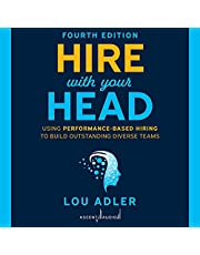 Hire with Your Head (4th Edition): Using Performance-Based Hiring to Build Outstanding Diverse Teams