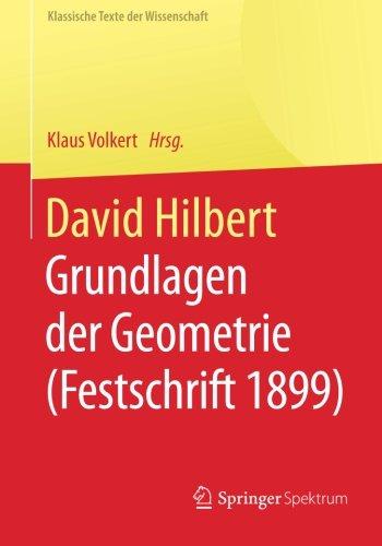 David Hilbert: Grundlagen der Geometrie (Festschrift 1899) (Klassische Texte der Wissenschaft) (German Edition)