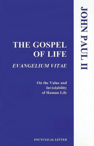 The Gospel of Life (Evangelium Vitae)
