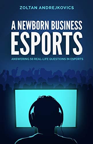 A Newborn Business Esports [Andrejkovics, Zoltan] (Tapa Blanda)