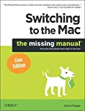 img - for Switching to the Mac: The Missing Manual, Lion Edition (Missing Manuals) book / textbook / text book