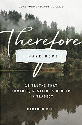(Therefore I Have Hope)