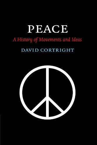 Peace: A History of Movements and Ideas