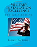 Military Installation Excellence, Francis E. Mcintire Jr., 1494952548