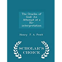 The Oracles of God: An Attempt at a Re-Interpretation - Scholar's Choice Edition