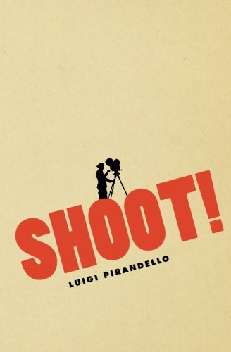 Shoot!: The Notebooks of Serafino Gubbio, Cinematograph Operator (Cinema and Modernity)