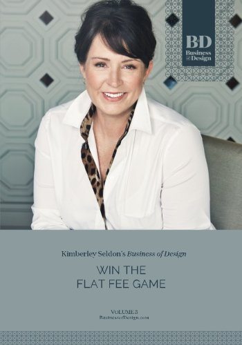 Business of Design: Volume 3: Win the Flat Fee Game