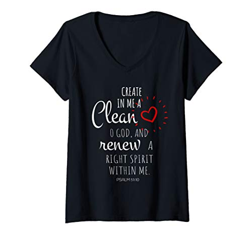Womens Create in me a clean heart, O God, and renew a right spirit  V-Neck T-Shirt (Bible Create In Me A Clean Heart)