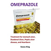 Omeprazole: Treatment for stomach ulcer, Duodenal Ulcer, Peptic ulcer disease, and Heartburn