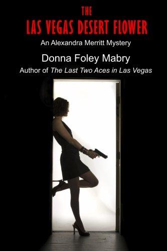 The Las Vegas Desert Flower (The Alexandra Merritt Mysteries)