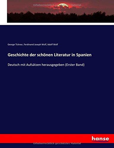 Download Geschichte der schönen Literatur in Spanien: Deutsch mit Aufsätzen herausgegeben (Erster Band) (German Edition) PDF