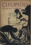 Cleopatra, Claude Ferval, 0932062555