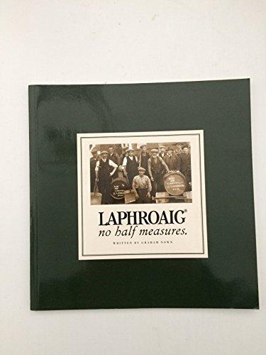 Laphroaig: No Half Measures