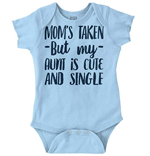 (Brisco Brands Mom Taken Aunt Single Cute Flirty Newborn Romper Bodysuit Light)