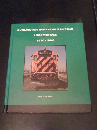 Northern Locomotive Burlington - Burlington Northern Railroad Locomotives 1970-1996