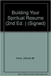 building your spiritual resume 2nd ed signed johnny