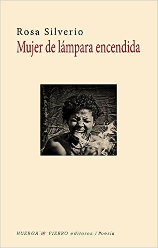 Mujer de lámpara encendida (Poesía): Amazon.es: Silverio, Rosa: Libros