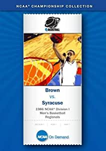 1986 NCAA(r) Division I Men's Basketball Regionals - Brown vs. Syracuse