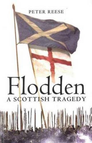 Flodden: A Scottish Tragedy (Birlinn)