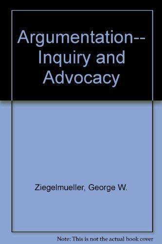 Argumentation-- Inquiry and Advocacy