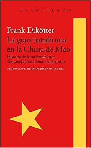 La Gran Hambruna En La China De Mao por Frank Dikötter epub