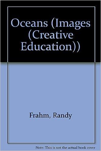 Kostenloser Download von E-Books für Android-Handys Oceans (Images (Creative Education)) by Randy Frahm 0886827051 ePub