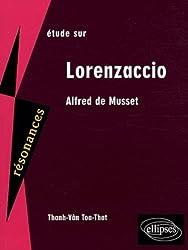 Etude sur Lorenzaccio : Alfred de Musset