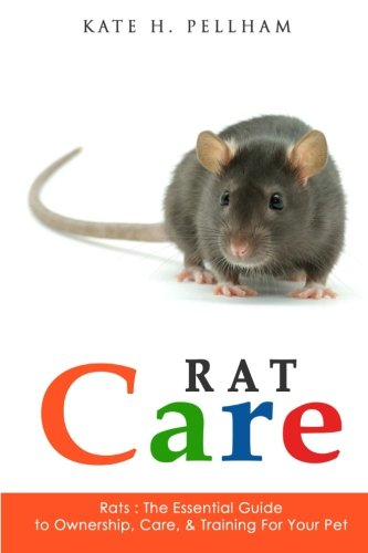 - Rats: The Essential Guide to Ownership, Care, & Training for Your Pet