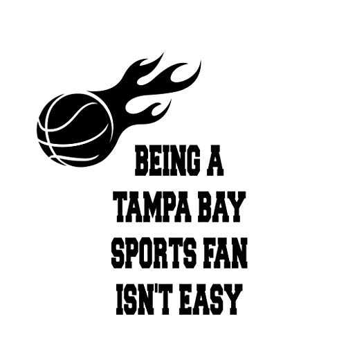 PressFans - Being A Tampa Bay Sport Decal Stickers Fan Isn't Easy Basketball Sport Decal Sticker