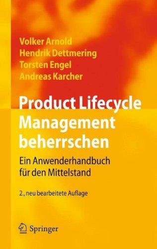 Product Lifecycle Management beherrschen: Ein Anwenderhandbuch für den Mittelstand (German Edition)