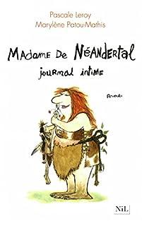 Madame de Néandertal, journal intime, Leroy, Pascale