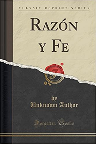 Descargar gratis ebook epub Razón y Fe (Classic Reprint) in Spanish ePub