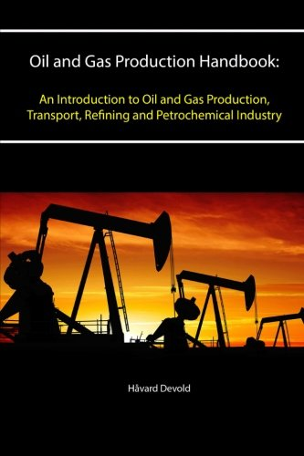 Gas Handbook (Oil and Gas Production Handbook: An Introduction to Oil and Gas Production, Transport, Refining and Petrochemical Industry)