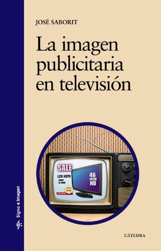 Descargar Libro La Imagen Publicitaria En Televisión José Saborit